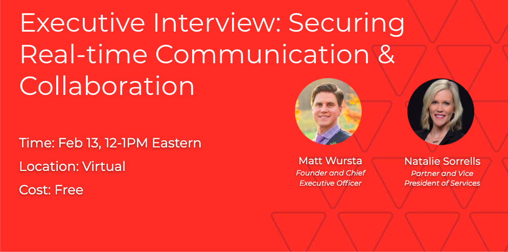 Executive Interview: Securing real-time communication & collaboration