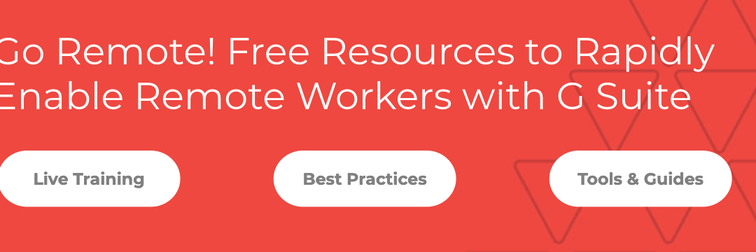 Go Remote: Rapidly preparing your workforce to work from home
