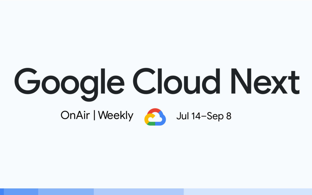 It's not too late to register for Google Cloud Next '20: OnAir!